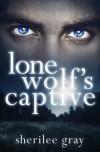 Lone Wolf's Captive (novella) - Sherilee Gray