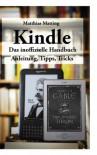 Kindle - Das Inoffizielle Handbuch - Matthias Matting