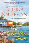 Half Moon Harbor - Donna Kauffman