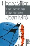 Das Lächeln am Fuße der Leiter (Taschenbuch) - Henry Miller, Joan Miró