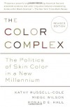 The Color Complex: The Politics of Skin Color Among African Americans - Kathy Russell, Midge Wilson, Ronald Hall