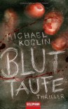 Bluttaufe - Michael Koglin