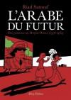 L'Arabe du futur : Une jeunesse au Moyen-Orient (1978-1984) by Sattouf, Riad (2014) Paperback - Riad Sattouf