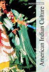 American Indian Culture-3 Vol. Set - Carole A. Barrett, Harvey J. Markowitz