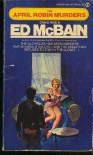 The April Robin Murders - Craig Rice, Ed McBain, Scott Rice