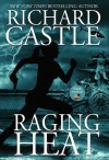 Raging Heat (Nikki Heat) - Richard Castle