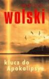Klucz do Apokalipsy - Marcin Wolski