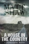 A House in the Country - Matt Shaw