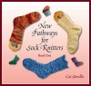 New Pathways for Sock Knitters: Book One - Cat Bordhi