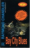 Bay City Blues - Raymond Chandler