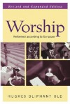 Worship: Reformed According to Scripture (Guides to the Reformed Tradition) - Hughes Oliphant Old, John W. Kuykendall, John H. Leith