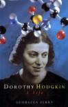 Dorothy Hodgkin: A Life - Georgina Ferry