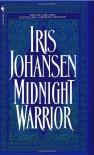 Midnight Warrior - Iris Johansen