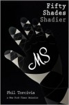 Fifty Shades Shadier - Phil Torcivia