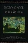 Erotique Noire/Black Erotica - Roseann P. Bell