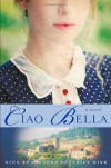 Ciao Bella: A Novel - Gina Buonaguro;Janice Kirk