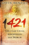 1421: The Year China Discovered The World - Gavin Menzies