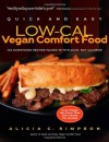 Quick and Easy Low-Cal Vegan Comfort Food: 150 Down-Home Recipes Packed with Flavor, Not Calories (Quick and Easy (Experiment)) - Alicia C. Simpson