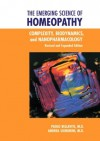 The Emerging Science of Homeopathy: Complexity, Biodynamics, and Nanopharmacology - Paolo Bellavite, Peter Fisher