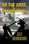 Do the Gods Hear Our Prayers? (A Prayer for Peace, #1) - Jeff Henrikson