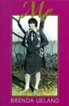 Me - Brenda Ueland