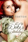The Duke's Holiday (The Regency Romp Trilogy) - Maggie Fenton, Margaret Foxe