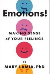 Emotions!: Making Sense of Your Feelings - Mary C. Lamia