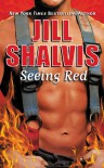 Seeing Red  - Jill Shalvis