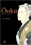 Ōoku: The Inner Chambers, Volume 6 - Fumi Yoshinaga, Akemi Wegmüller