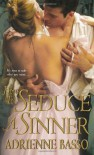 How To Seduce A Sinner - Adrienne Basso