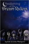 Awakening of the Dream Riders - Lynda Louise Mangoro
