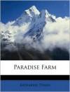 Paradise Farm - Katharine Tynan