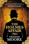 The Holmes Affair - Graham Moore
