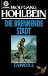 Enwor. Die brennende Stadt (Enwor, #2) - Wolfgang Hohlbein