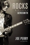 Rocks: My Life in and out of Aerosmith - Joe Perry