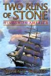 Two Runs of Stone: Windships America - Steven D. Nielsen