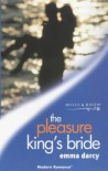 The Pleasure King's Bride - Emma Darcy