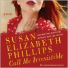 Call Me Irresistible (Audio) - Susan Elizabeth Phillips, Shannon Cochran
