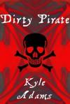 Dirty Pirate - Kyle Adams