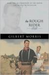 The Rough Rider: 1898 - Gilbert Morris
