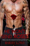He Won't Send Roses - Barry Lowe
