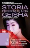 Storia proibita di una geisha: una storia vera - Mineko Iwasaki, Rande Brown, Alessandra Mulas