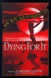 Dying for It: More Erotic Tales of Unearthly Love - Tanith Lee, Ursula K. Le Guin, Michael Bishop, Robert Silverberg, Esther M. Friesner, Gardner R. Dozois, Pat Cadigan, L. Timmel Duchamp, K.D. Wentworth, Ian McDonald, Nancy Kress, Andy Duncan, Robert Reed, Tony Daniel, Steven Utley, Madeleine E. Robins, Ian R. MacLeod