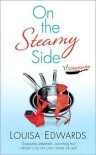 On the Steamy Side (Recipe for Love #2) - Louisa Edwards