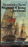 Signal-Close Action! (Richard Bolitho, #14) - Alexander Kent