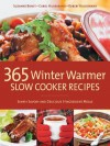 365 Winter Warmer Slow Cooker Recipes: Simply Savory and Delicious 3-Ingredient Meals - Carol Hildebrand, Robert Hildebrand