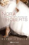Beyaz Düşler  (Gelin Serisi, #1) - Nora Roberts