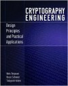 Cryptography Engineering: Design Principles and Practical Applications - Niels Ferguson, Bruce Schneier, Tadayoshi Kohno