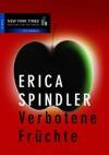 Verbotene Früchte - Erica Spindler
