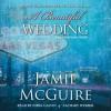 A Beautiful Wedding (Beautiful, #2.5) - Jamie McGuire, Emma Gavin & Zachary Webber